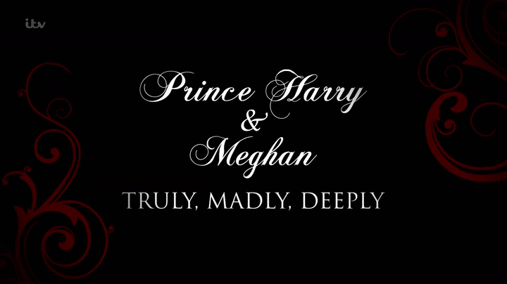 Prince Harry and Meghan: Truly, Madly, Deeply