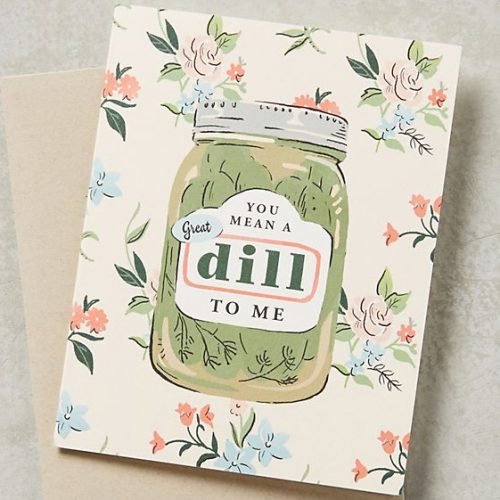 You Mean A Great Dill To Me Card.