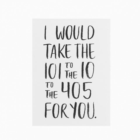 "Los Angeles Freeways ""I Would Take the 101 to the 10 to the 405 For You"" Card as seen on Meghan Markles Instagram"
