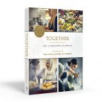 Together: Our Community Cookbook by Meghan, Duchess of Sussex and the Hubb community kitchen